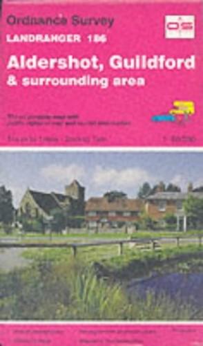 Landranger Maps: Aldershot, Guildford and Surrounding Area Sheet 186 (OS Landranger Map) By Ordnance Survey