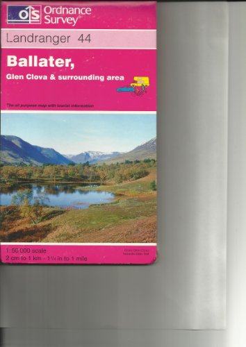 Ballater, Glen Clova and Surrounding Area By Ordnance Survey