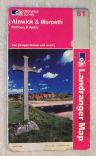 Alnwick and Morpeth, Rothbury and Amble By Ordnance Survey