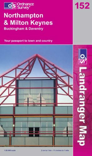 Northampton and Milton Keynes, Buckingham and Daventry By Ordnance Survey