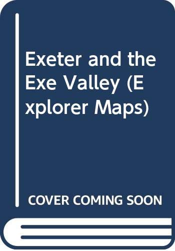Exeter and the Exe Valley By Ordnance Survey