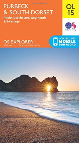 OS Explorer OL15 Purbeck and South Dorset, Poole, Dorchester, Weymouth & Swanage (OS Explorer Map) By Ordnance Survey
