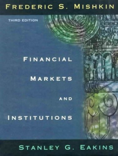 Financial Markets and Institutions By Mishkin