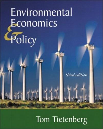 Environmental Economics and Policy By Professor Tom Tietenberg