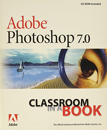 Adobe Photoshop 7.0 Classroom in a Book (Classroom in a Book (Adobe)) By Adobe Creative Team
