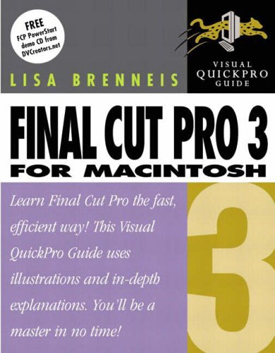 Final Cut Pro 3 for Macintosh by Lisa Brenneis