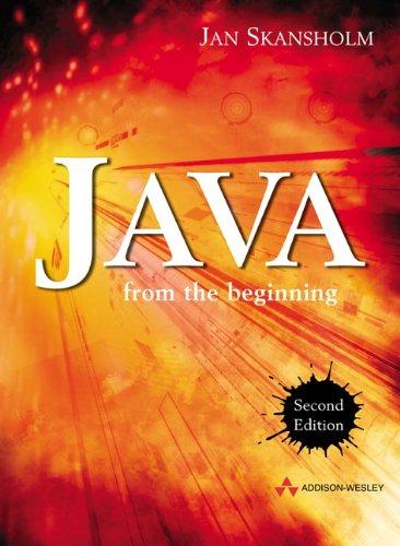 Java from the Beginning By J. Skansholm