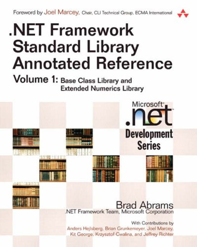 .NET Framework Standard Library Annotated Reference, Volume 1 By Brad Abrams