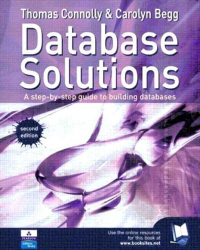 Database Solutions: A Step-by-Step Guide to Building Databases By Carolyn Begg