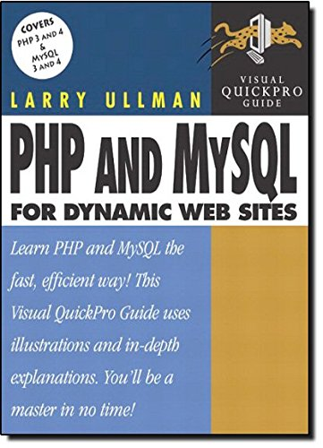PHP and MySQL for Dynamic Web Sites by Larry Ullman