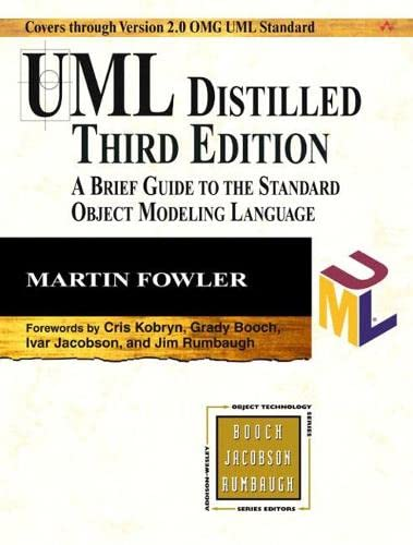 UML Distilled: A Brief Guide to the Standard Object Modeling Language by Martin Fowler