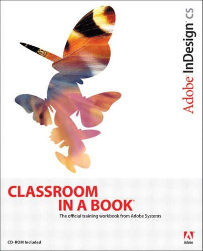 Adobe InDesign CS Classroom in a Book By Adobe Creative Team