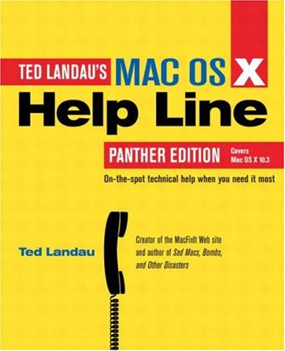 Mac OS X Help Line, Panther Edition By Ted Landau