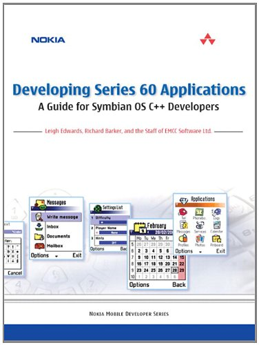Developing Series 60 Applications: A Guide for Symbian OS C++ Developers: A Guide for Symbian OS C++ Developers (Nokia Mobile Developer Series) By Leigh Edwards