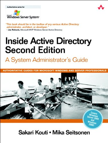 Inside Active Directory: System Admin Guide (Microsoft Windows Server System Series)(2 Volume set) By Sakari Kouti