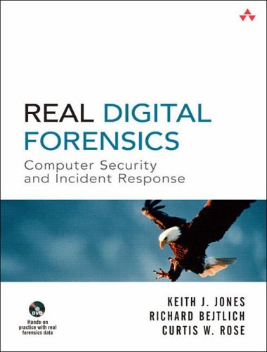 Real Digital Forensics By Keith J. Jones