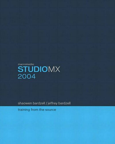 Macromedia Studio MX 2004: Training from the Source by Jeffrey Bardzell
