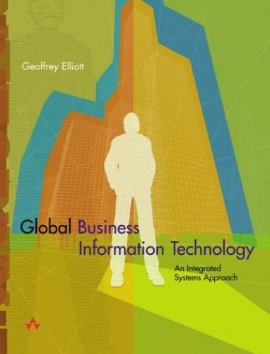 Global Business Information Technology By Geoffrey Elliott