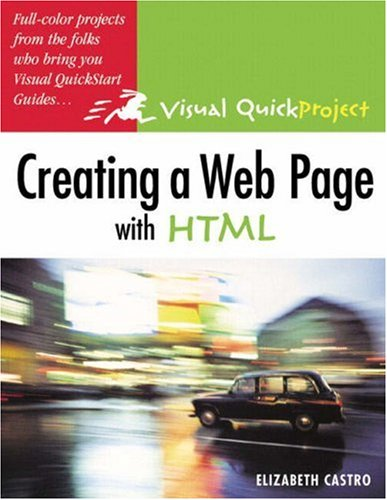 Creating a Web Page with HTML By Elizabeth Castro