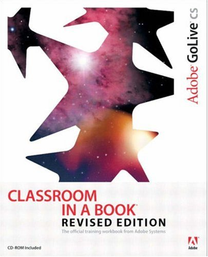 Adobe GoLive CS Classroom in a Book, Revised Edition By Adobe Creative Team