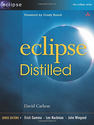 Eclipse Distilled (Eclipse (Addison-Wesley)) By David Carlson