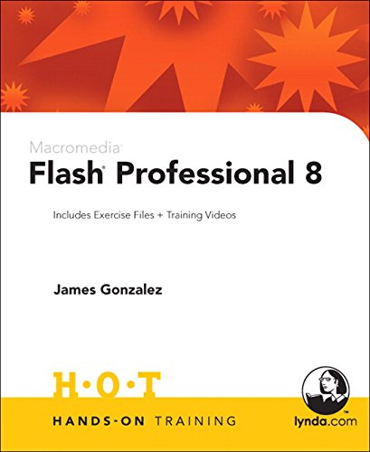 Macromedia Flash Professional 8 Hands-On Training By James Gonzalez