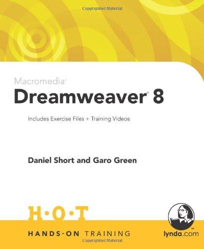 Macromedia Dreamweaver 8 Hands-On Training By Daniel Short