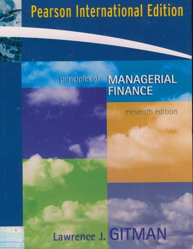 Principles of Managerial Finance plus MyLab Finance By Lawrence J. Gitman