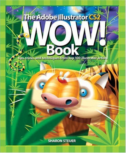 The Adobe Illustrator CS2 Wow! Book By Sharon Steuer