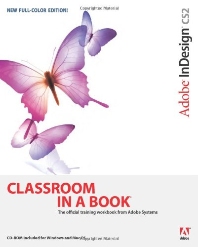Adobe InDesign CS2 Classroom in a Book By Adobe Creative Team