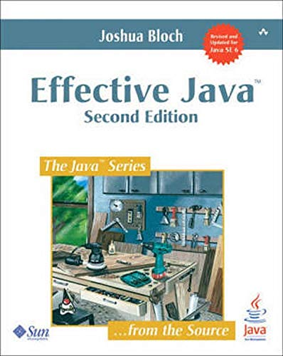 Effective Java: Second Edition By Joshua Bloch