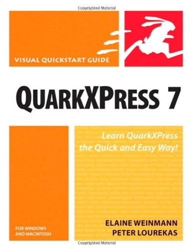 QuarkXPress 7 for Windows and Macintosh By Elaine Weinmann