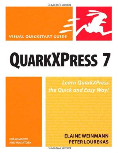 QuarkXPress 7 for Windows and Macintosh: Visual QuickStart Guide (Visual QuickStart Guides) By Elaine Weinmann