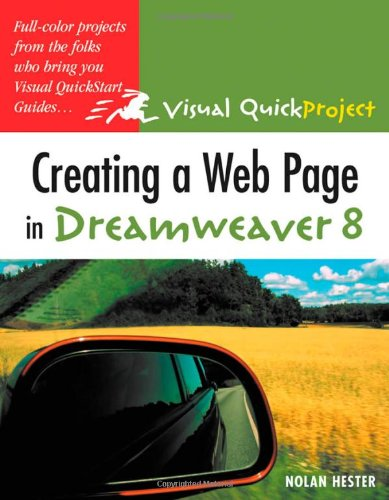 Creating a Web Page in Dreamweaver 8 By Nolan Hester