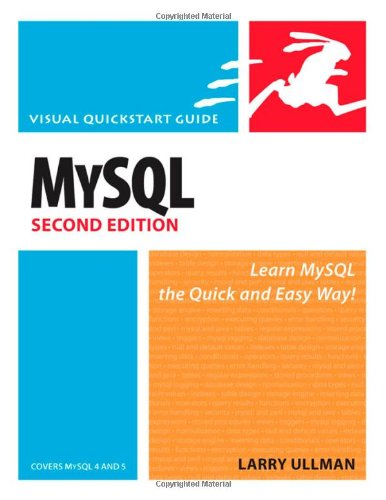 MySQL, Second Edition: Visual QuickStart Guide (Visual QuickStart Guides) By Larry Ullman