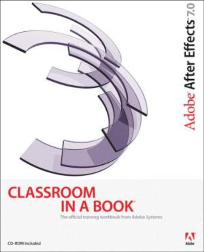 Adobe After Effects 7.0 Classroom in a Book By Adobe Creative Team