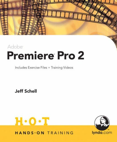 Adobe Premiere Pro 2 Hands-On Training By Jeff Schell