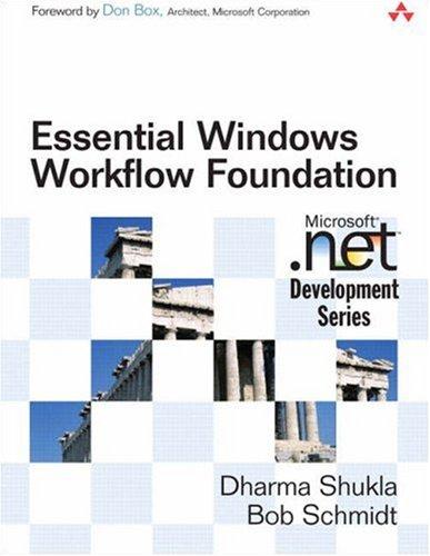 Essential Windows Workflow Foundation By Dharma Shukla