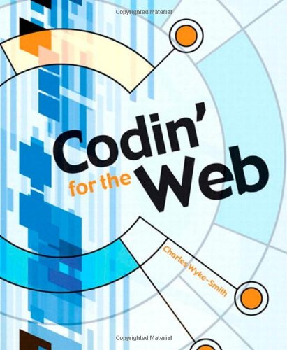 Codin' for the Web By Charles Wyke-Smith