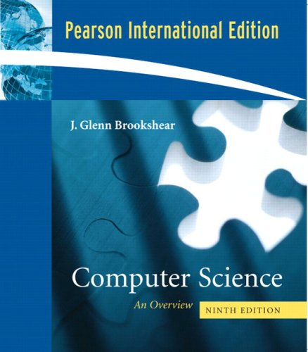 Computer Science: An Overview: International Edition By J.Glenn Brookshear