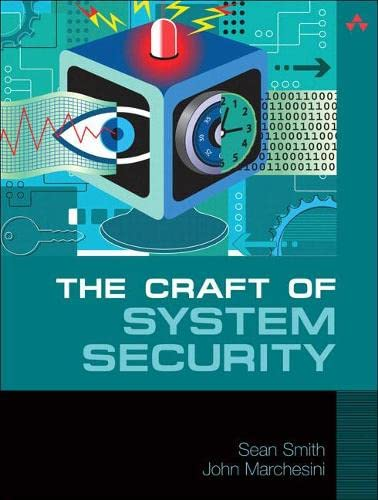 Craft of System Security, The By Sean Smith