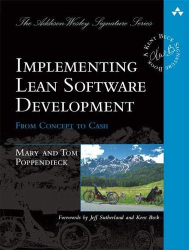 Implementing Lean Software Development: From Concept to Cash by Mary Poppendieck