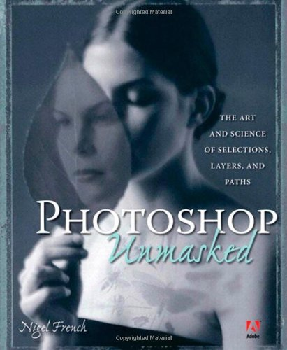 Adobe Photoshop Unmasked By Nigel French