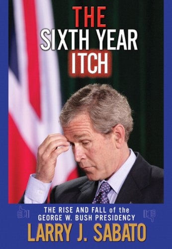 The Sixth Year Itch By Larry J. Sabato