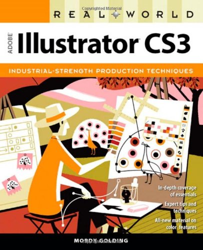 Real World Adobe Illustrator CS3 By Mordy Golding