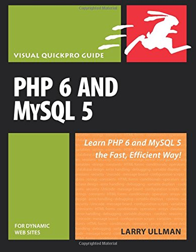 PHP 6 and MySQL 5 for Dynamic Web Sites By Larry Ullman