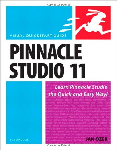 Pinnacle Studio 11 for Windows By Jan Ozer