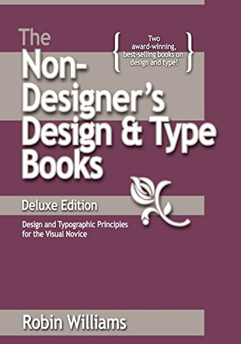 The Non-Designer's Design and Type Book (Deluxe Edition): Design and Typographic Principles for the Visual Novice By Robin Williams