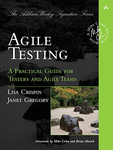 Agile Testing: A Practical Guide for Testers and Agile Teams (Addison-Wesley Signature) By Lisa Crispin