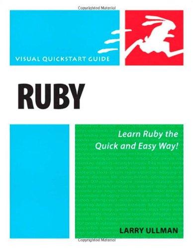 Ruby: Visual QuickStart Guide (Visual QuickStart Guides) By Larry Ullman